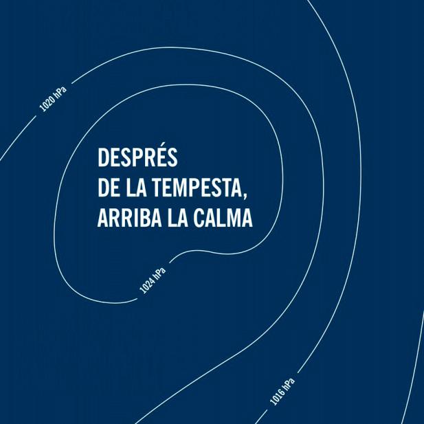 DESPRÉS DE LA TEMPESTA, ARRIBA LA CALMA