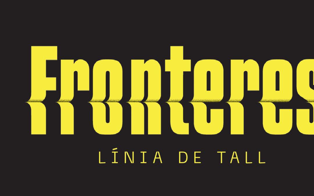 FRONTERES. LÍNIA DE TALL